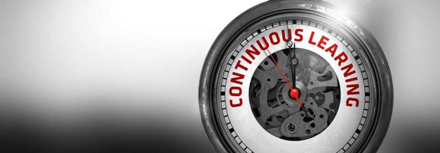 Continuous Learning is a necessary way of life
